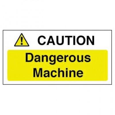 Caution Dangerous Machine Sign